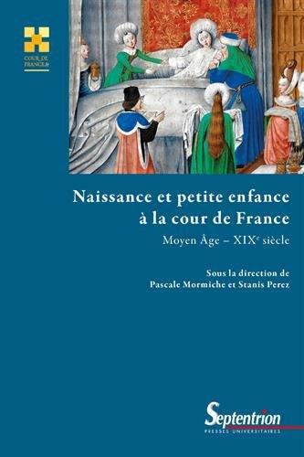 Naissance et petite enfance  la cour de France: Moyen-ge - XIXe sicle