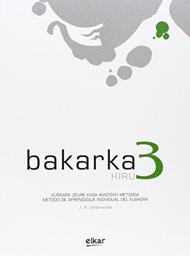 Bakarka 3: Liburua + Erantzun orriak por Juan Antonio Letamendia San Roman