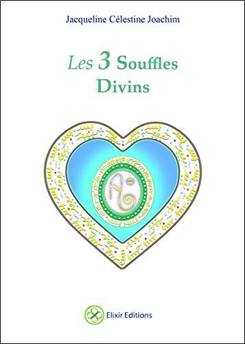 Les 3 Souffles Divins - Livre + cartes par Jacqueline Célestine Joachim