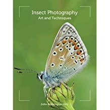 [(Insect Photography: Art and Techniques)] [ By (author) John Bebbington ] [October, 2012]