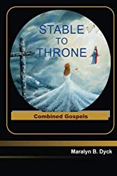 Stable to Throne: Combined Gospels