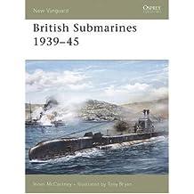 By Innes McCartney British Submarines 1939-45 (New Vanguard)
