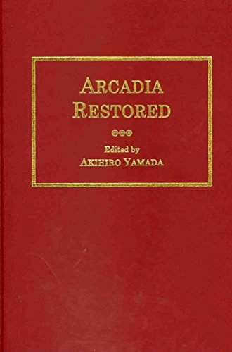 [(Arcadia Restored : A Modern-spelling Edition of MS. Egerton 1994, Folios 212-23 in the British Library)] [By (author) Akihiro Yamada] published on (May, 2011)