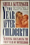 Year After Childbirth Motherhood by Sheila Kitzinger