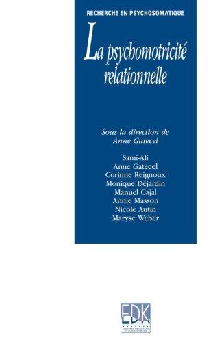 La psychomotricité relationnelle (Recherche en psychosomatique) par Mahmoud Sami-Ali