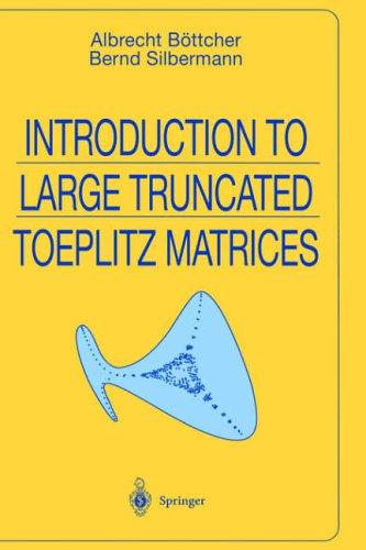 Introduction to Large Truncated Toeplitz Matrices (Universitext) par Albrecht Böttcher