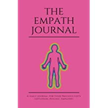 The Empath Journal: A Daily Journal For Your Precious Gifts (Intuition, Psychic, Empathy):  Pink - edition