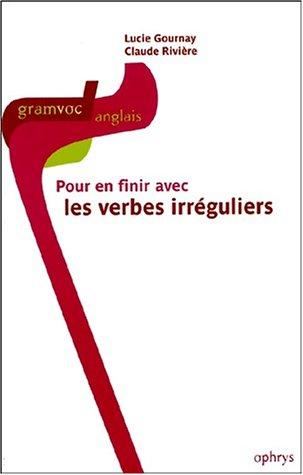 Pour en finir avec les verbes irréguliers par Lucie Gournay