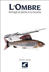 L'ombre. Biologie et pêche à la mouche