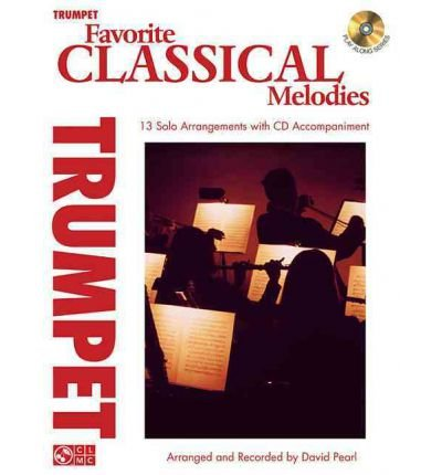 [(Favorite Classical Melodies: Trumpet)] [Author: Fellow and Director of Studies in Law at Fitzwilliam College and Lecturer in Law David Pearl Pia Pia] published on (March, 2012)