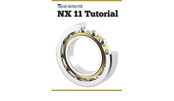 NX 11 Tutorial eBook: Online Instructor: Amazon in: Kindle Store