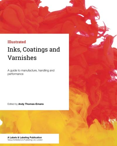 Inks, Coatings and Varnishes: A guide to manufacture, handling and performance por Andy Thomas-Emans