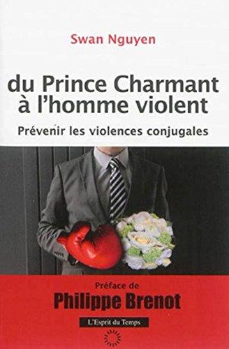 Du prince charmant à l'homme violent : Prévenir les violences conjugales par Swan Nguyen