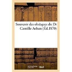Souvenir Des Obsèques Du Dr Camille Auban (Histoire)