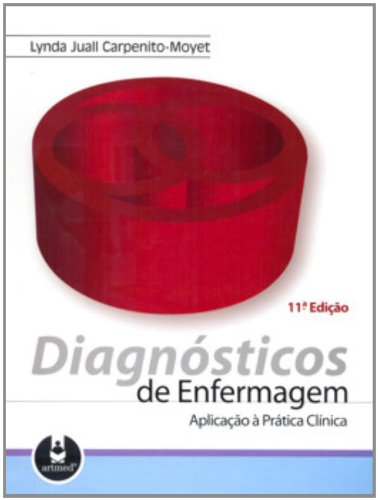 Diagnosticos De Enfermagem. Aplicao A Pratica Clinica (Em Portuguese do Brasil)