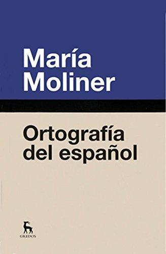 Ortografia española (DICCIONARIOS) por MARIA MOLINER RUIZ
