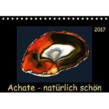 Achate - natürlich schön (Tischkalender 2017 DIN A5 quer): Abgelichtete Achatscheiben - ungefärbt und ihrer Natürlichkeit schön. (Monatskalender, 14 Seiten ) (CALVENDO Natur)