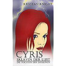 Cyris - Sklavin der Lust: Die Tochter der Dämonen (Die Tochter der Succubus 1)