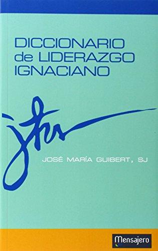 Diccionario de liderazgo ignaciano por José María Guibert Ucín