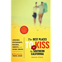 The Best Places to Kiss® in Southern California: A Romantic Travel Guide