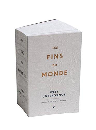 les-fins-du-monde-weltuntergange-und-sie-dreht-sich-doch-noch