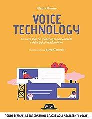Voice technology. Le nuove sfide del marketing conversazionale e della digital transformation