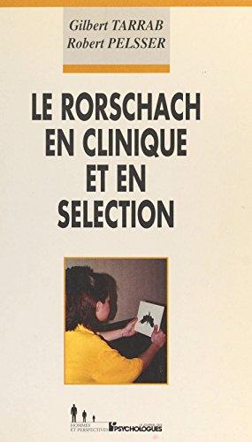 Le Rorschach en clinique et en sélection: Et une présentation de son utilisation dans le recrutement en France