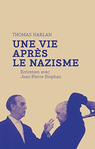 Thomas Harlan : une vie après le nazisme: Entretien avec Jean-Pierre Stephan