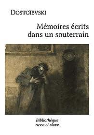 Mémoires écrits dans un souterrain par Fiodor Dostoïevski