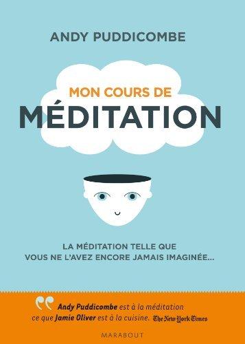 Portada del libro Mon cours de m??ditation by Andy Puddicombe (2012-08-22)