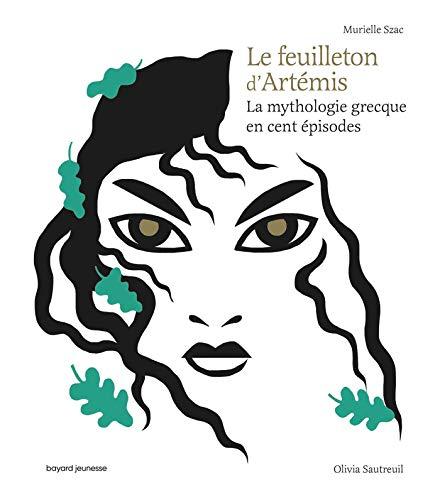Le feuilleton d'Artémis par  OLIVIA SAUTREUIL, Murielle Szac