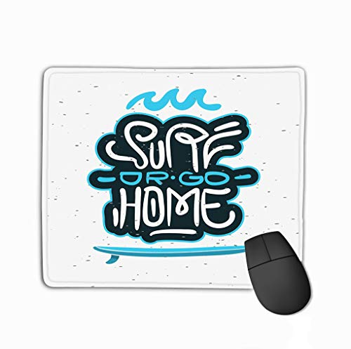 Mousepad,Cute Gaming Mouse Pad Mat 11.81 X 9.84 Inch surf go Home motivational Quote Surfing Themed Promotion ads Sticker Poster Flyer Desig surf go Home ()