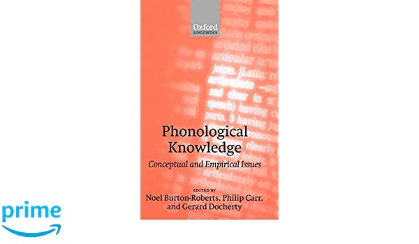 Phonological Knowledge: Conceptual and Empirical Issues