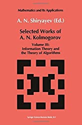 Selected Works of A. N. Kolmogorov: Volume Iii: Information Theory And The Theory Of Algorithms (Mathematics And Its Applications): Volume 3 (2010-12-25)
