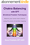 Chakra Balancing with EFT (Emotional Freedom Techniques) (English Edition)