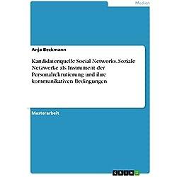 Kandidatenquelle Social Networks. Soziale Netzwerke als Instrument der Personalrekrutierung und ihre kommunikativen Bedingungen