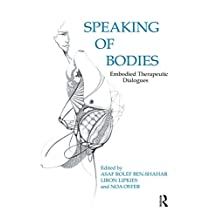 Speaking of Bodies: Embodied Therapeutic Dialogues (English Edition)