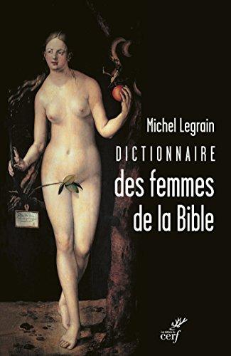 Dictionnaire des femmes de la Bible par Michel Legrain
