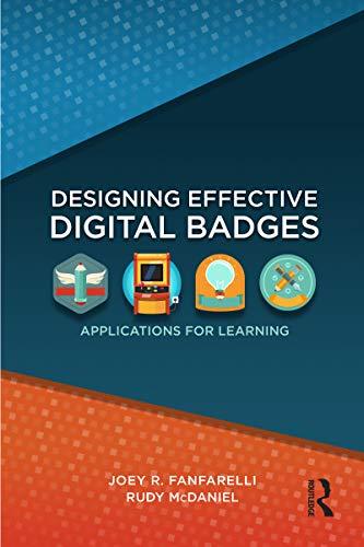 Designing Effective Digital Badges: Applications for Learning ...