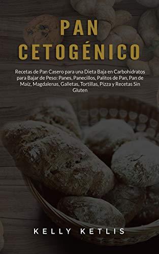 Pan Cetogénico: Recetas de Pan Casero para una Dieta Baja en ...