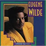 Songtexte von Eugene Wilde - I Choose You (Tonight)