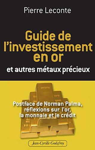 Guide de l'Investissement en Or et autres métaux précieux