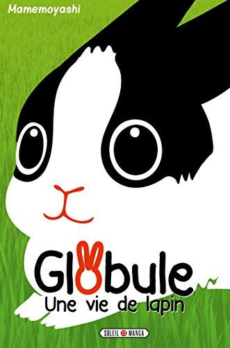 Globule - Une vie de lapin par MAME Moyashi
