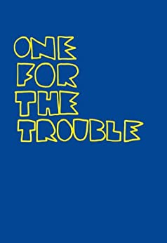 One For The Trouble (Book Slam 1) by [Ronson, Jon , McGregor, Jon, Ness, Patrick, Boyd, William , Murray , Paul , Evaristo , Bernardine, Dunthorne , Joe , Oyeyemi , Helen , Welsh , Irvine, Kunzru , Hari ]