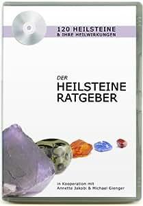 Der Heilsteine-Ratgeber: 120 Heilsteine & ihre Heilwirkungen