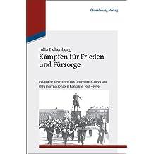 Kämpfen für Frieden und Fürsorge (Studien zur Internationalen Geschichte)