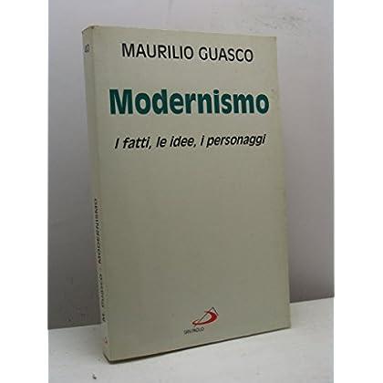 Modernismo. I Fatti, Le Idee, I Personaggi