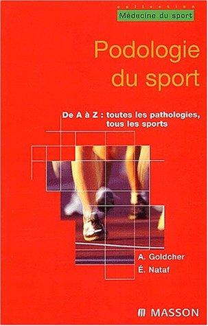 Podologie du sport par Alain Goldcher, Eric Nataf