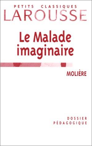 Le Malade imaginaire, Molière : Dossier pédagogique par Jean-François Castille