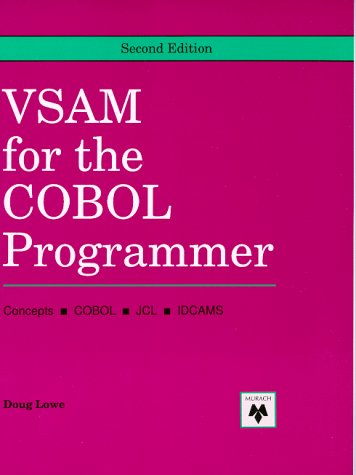 Vsam for the Cobol Programmer: Concepts, Cobol, Jcl, Idcams